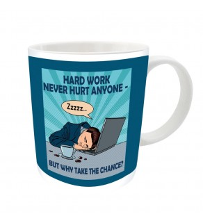 Hard Work Never Hurt Anyone Mug